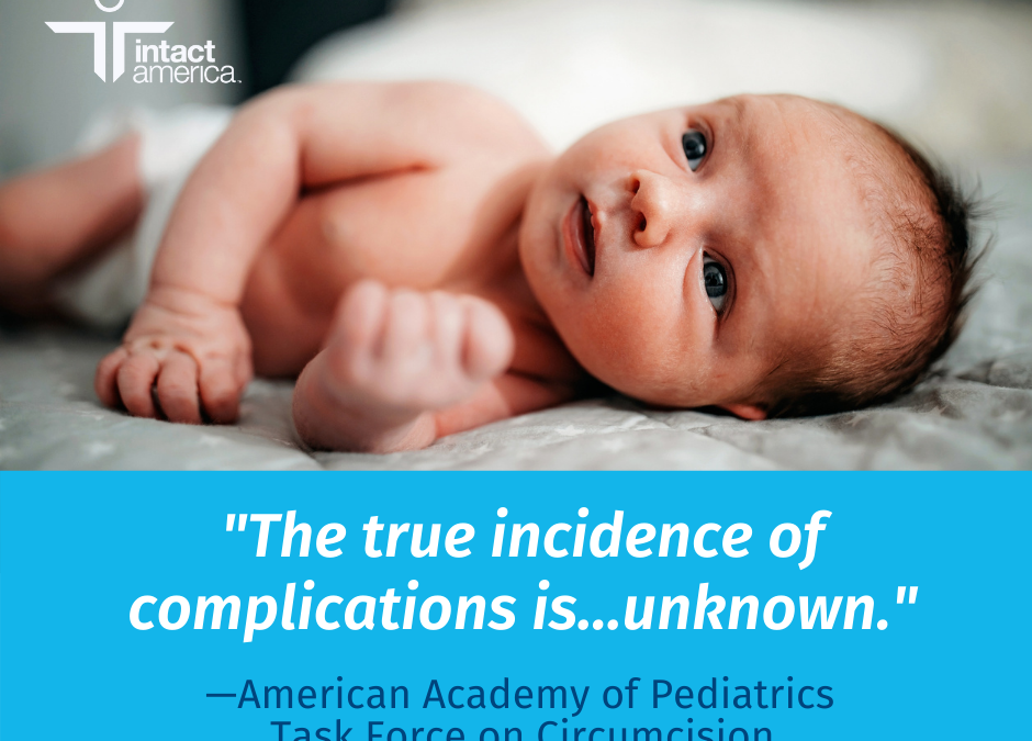 The true incidence of complications is … unknown.